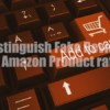 Amazonレビューを賢く見分ける!サクラレビューを上手に見分ける方法10選